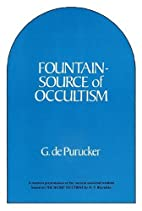 Fountain Source of Occultism by G. de…