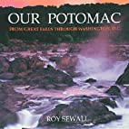 Our Potomac: From Great Falls Through…