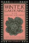 Winter Gardening in the Maritime Northwest :…