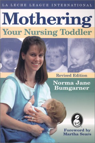 Mothering Your Nursing Toddler by Norma Jane Bumgarner