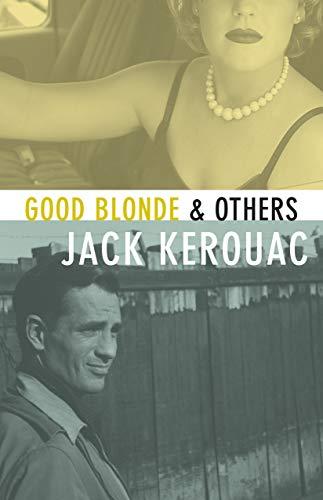 Good Blonde & Others, Jack Kerouac