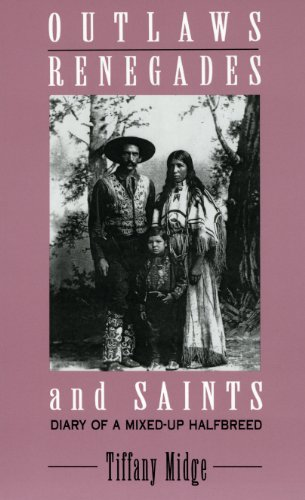 Image for Outlaws, Renegades & Saints: Diary of a Mixed-Up Half Breed (Critical Perspectives on the Past (Paperback))