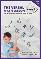 The Verbal Math Lesson Book 2: Step-by-Step…
