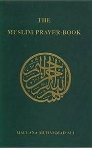 The Muslim Prayer Book av Muhammad Ali
