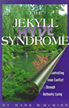 The Jekyll/Hyde Syndrome: Controlling Inner…