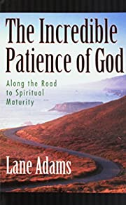 The Incredible Patience of God: Along the…