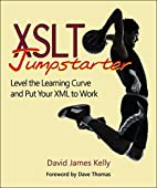 XSLT Jumpstarter: Level the Learning Curve…