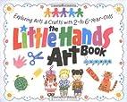 The Little Hands Art Book (Williamson Little…