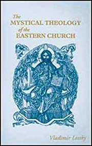 The Mystical Theology of the Eastern Church…