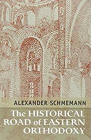 The Historical Road of Eastern Orthodoxy av…