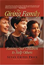 The Giving Family: Raising Our Children to…