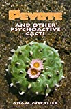 Peyote and Other Psychoactive Cacti, Gottlieb, Adam