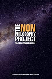 The Non-Philosophy Project: Essays by…