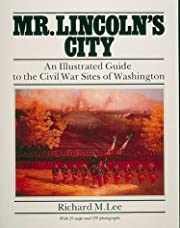 Mr. Lincoln's City: An Illustrated Guide to…