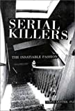 Serial Killers: The Insatiable Passion (Book) written by David Lester