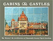 Cabins & Castles: The History & Architecture…