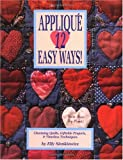 Appliqué 12 easy ways! : charming quilts, giftable projects, and timeless techniques / by Elly Sienkiewicz