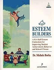Esteem Builders: A K-8 Self Esteem…