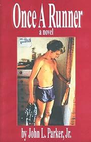 Once a Runner: A Novel de John L. Parker