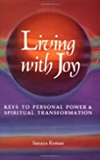 Living with Joy: Keys to Personal Power and…