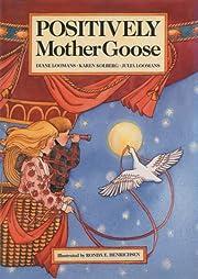 Positively Mother Goose de Diana Loomans