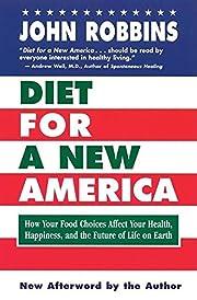 Diet for a New America de John Robbins