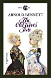 The old wives' tale / Arnold Bennett