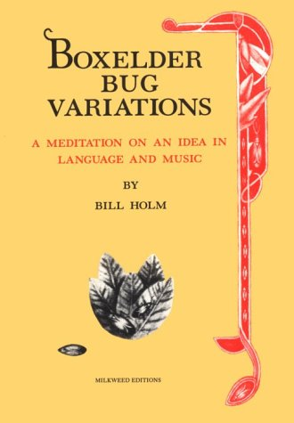 Boxelder Bug Variations: A Meditation on an Idea in Language and Music, Holm, Bill