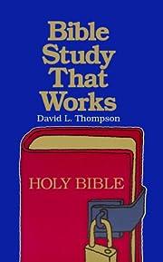 Bible study that works por David L. Thompson