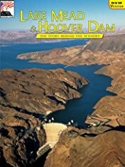 Lake Mead & Hoover Dam: The Story Behind the…
