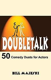 Doubletalk: 50 Comedy Duets for Actors…