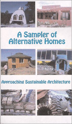 Image for A Sampler of Alternative Homes : Approaching Sustainable Architecture [VHS]