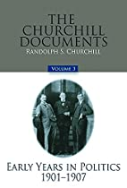 The Churchill Documents, Volume 3: Early…