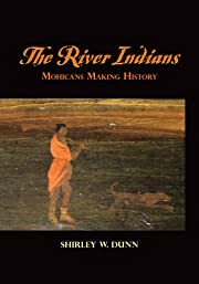 The River Indians : Mohicans making history…