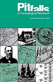 Pitfalls in Genealogical Research de Milton…