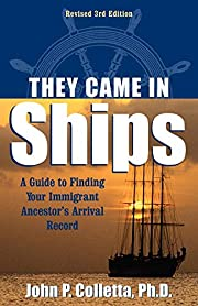 They Came in Ships: Finding Your Immigrant…
