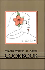 We, the Women of Hawaii Cookbook: Favorite…