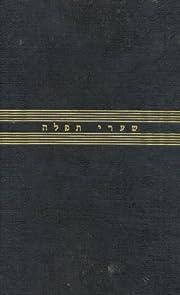 Gates of Prayer: Shaarei Tefila: The New…