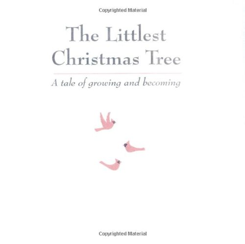 the littlest christmas tree a tale of gro