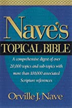 Nave's Topical Bible by Orville J. Nave