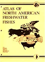 Atlas of North American Freshwater Fishes…