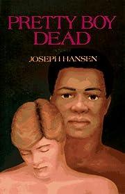 Pretty Boy Dead: A Novel af Joseph Hansen