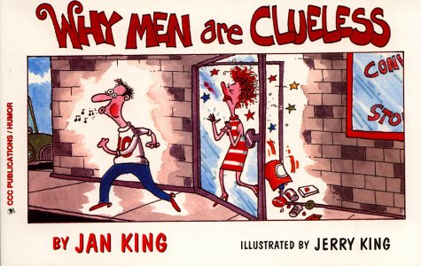 Why Men Are Clueless, Jan King