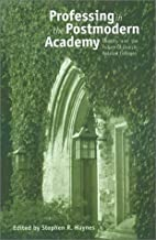 Professing in the Postmodern Academy:…