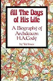 All the days of his life : a biography of…