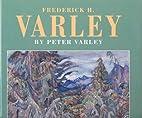 Frederick H. Varley by Peter Varley