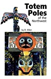 Totem Poles of the Northwest, D. Allen