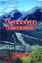 Cassiar: A Jewel in the Wilderness por…