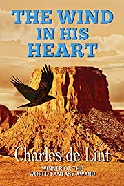 The Wind in His Heart por Charles de Lint