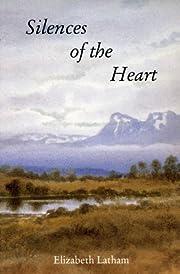 Silences of the heart de Elizabeth Latham